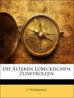 Die Älteren Lübeckischen Zunftrollen - Wehrmann, C