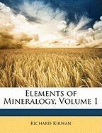 Elements of Mineralogy, Volume 1 - Kirwan, Richard