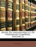 Revue de Linguistique Et de Philologie Compar E, Volume 21 - Anonymous