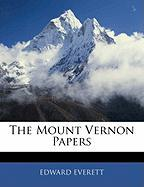 The Mount Vernon Papers - Everett, Edward