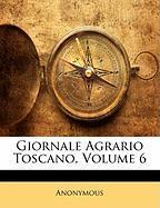Giornale Agrario Toscano, Volume 6 - Anonymous