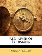 Red River of Louisiana - Marcy, Randolph B.
