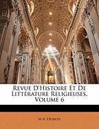 Revue D'Histoire Et de Litt Rature Religieuses, Volume 6 - Desbois, M. A.