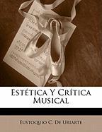 Est Tica y Cr Tica Musical - De Uriarte, Eustoquio C.
