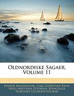 Oldnordiske Sagaer, Volume 11 - Magnsson, Finnur; Rafn, Carl Christian; Petersen, Niels Matthias