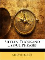 Fifteen Thousand Useful Phrases - Kleiser, Grenville