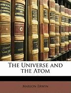 The Universe and the Atom - Erwin, Marion