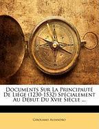 Documents Sur La Principaut de Li GE (1230-1532) Sp Cialement Au D But Du Xvie Si Cle ... - Aleandro, Girolamo
