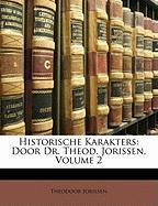 Historische Karakters: Door Dr. Theod. Jorissen, Volume 2 - Jorissen, Theodoor