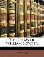 The Poems of William Cowper - Anonymous