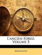 L'Ancien Forez, Volume 5 - Anonymous