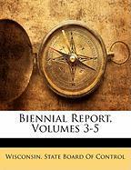 Biennial Report, Volumes 3-5