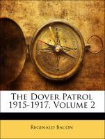 The Dover Patrol 1915-1917, Volume 2 - Bacon, Reginald