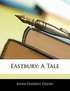 Eastbury: A Tale - Drury, Anna Harriet
