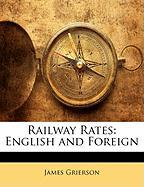 Railway Rates: English and Foreign - Grierson, James