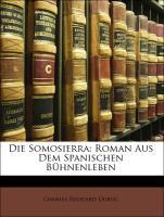 Die Somosierra: Roman Aus Dem Spanischen Bühnenleben - Duboc, Charles Édouard
