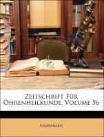 Zeitschrift Für Öhrenheilkunde, Volume 56 - Anonymous
