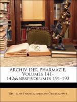 Archiv Der Pharmazie, Volumes 141-142; volumes 191-192 - Deutsche Pharmazeutische Gesellschaft