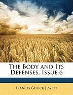 The Body and Its Defenses, Issue 6 - Jewett, Frances Gulick