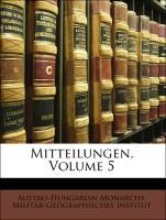 Mitteilungen, Volume 5 - Austro-Hungarian Monarchy. Militär-Geographisches Institut