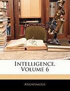 Intelligence, Volume 6 - Anonymous