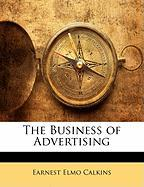 The Business of Advertising - Calkins, Earnest Elmo