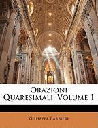 Orazioni Quaresimali, Volume 1 - Barbieri, Giuseppe