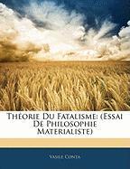 Th Orie Du Fatalisme: Essai de Philosophie Materialiste - Conta, Vasile