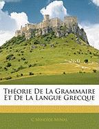 Th Orie de La Grammaire Et de La Langue Grecque - Mynas, C. Minode