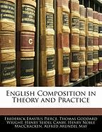 English Composition in Theory and Practice - Pierce, Frederick Erastus; Wright, Thomas Goddard; Canby, Henry Seidel