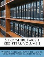 Shropshire Parish Registers, Volume 1 - Phillimore, William Phillimore Watts