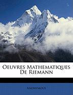Oeuvres Mathematiques de Riemann - Anonymous