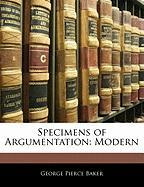 Specimens of Argumentation: Modern - Baker, George Pierce