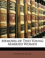 Memoirs of Two Young Married Women - De Balzac, Honore