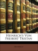 Heinrich's Von Freibert Tristan - Heinrich