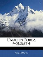 L'Ancien Forez, Volume 4 - Anonymous