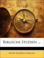 Biblische Studien ... - Müller, David Heinrich