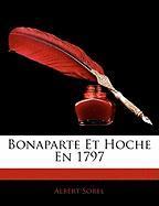 Bonaparte Et Hoche En 1797 - Sorel, Albert