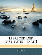 Leerboek Der Instituten, Part 1 - Sutro, S.