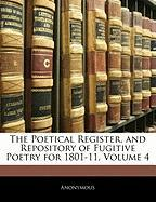 The Poetical Register, and Repository of Fugitive Poetry for 1801-11, Volume 4 - Anonymous