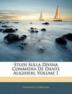 Studi Sulla Divina Commedia de Dante Alighieri, Volume 1 - Giordano, Giovanni