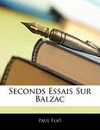 Seconds Essais Sur Balzac - Flat, Paul