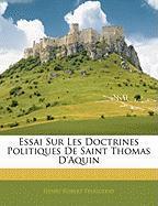 Essai Sur Les Doctrines Politiques de Saint Thomas D'Aquin - Feugueray, Henri Robert