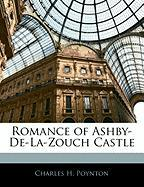Romance of Ashby-de-La-Zouch Castle - Poynton, Charles H.