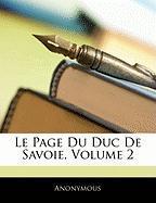 Le Page Du Duc de Savoie, Volume 2 - Anonymous