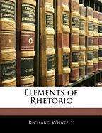 Elements of Rhetoric - Whately, Richard