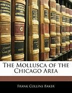 The Mollusca of the Chicago Area - Baker, Frank Collins