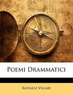 Poemi Drammatici - Villari, Raffaele