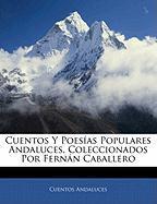 Cuentos y Poes as Populares Andaluces, Coleccionados Por Fern N Caballero - Andaluces, Cuentos