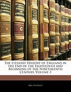 The Literary History of England in the End of the Eighteenth and Beginning of the Ninetheenth Century, Volume 3 - Oliphant